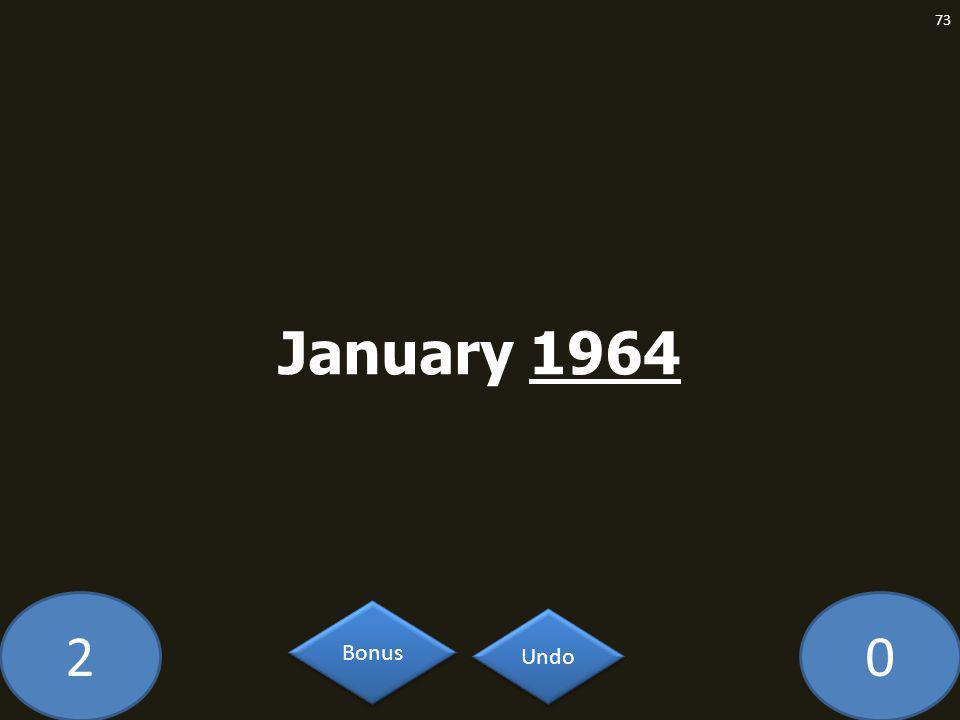 20 January 1964 73 Undo Bonus