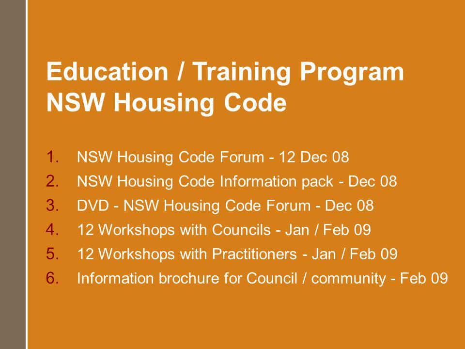 Education / Training Program NSW Housing Code 1. NSW Housing Code Forum - 12 Dec 08 2.