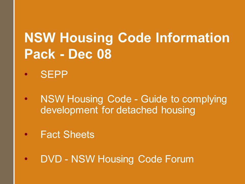 NSW Housing Code Information Pack - Dec 08 SEPP NSW Housing Code - Guide to complying development for detached housing Fact Sheets DVD - NSW Housing C