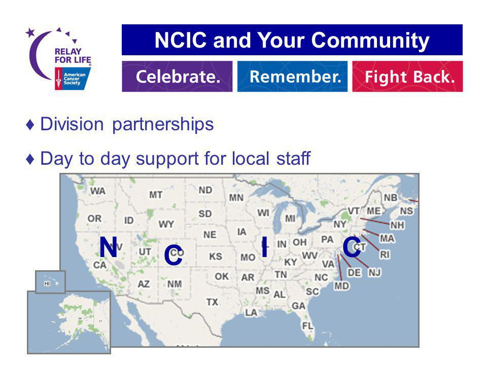 NCIC and Your Community Division partnerships Day to day support for local staff N C IC
