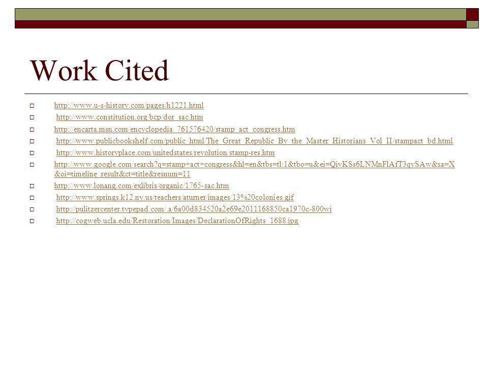 Work Cited http://www.u-s-history.com/pages/h1221.html http://www.constitution.org/bcp/dor_sac.htm http://encarta.msn.com/encyclopedia_761576420/stamp