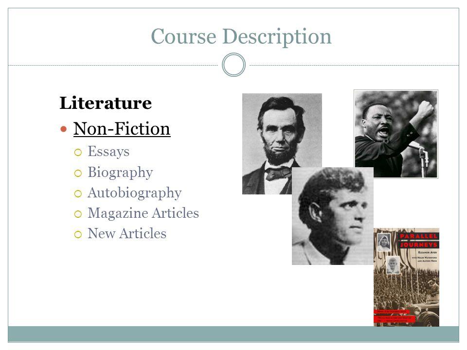 Literature Non-Fiction Essays Biography Autobiography Magazine Articles New Articles Course Description