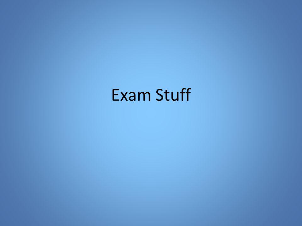 Exam Stuff