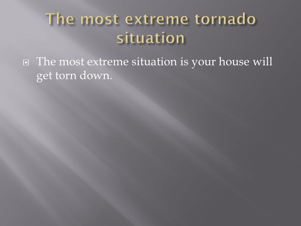 The most extreme situation is your house will get torn down.