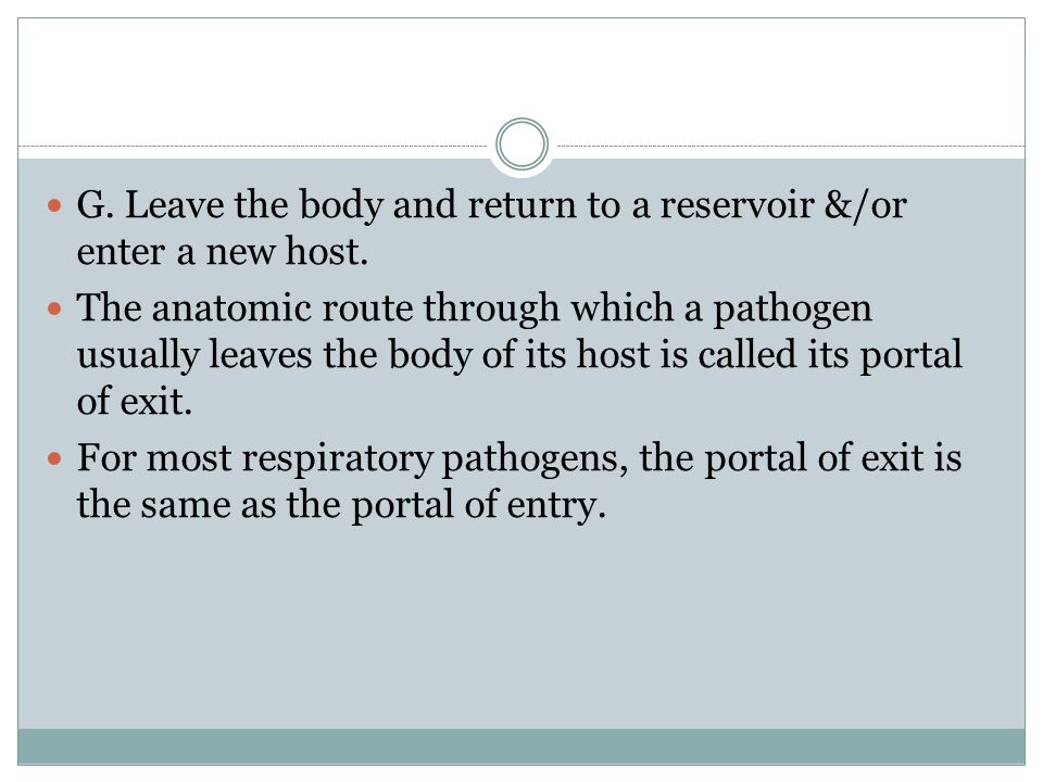 G.Leave the body and return to a reservoir &/or enter a new host.