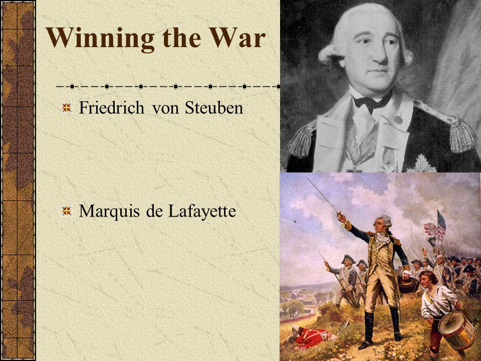 Winning the War Friedrich von Steuben Marquis de Lafayette