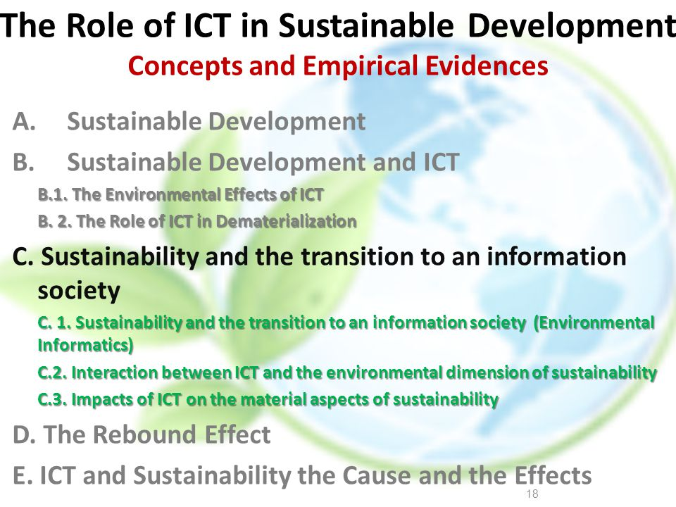 The Role of ICT in Sustainable Development Concepts and Empirical Evidences A.Sustainable Development B.Sustainable Development and ICT B.1. The Envir