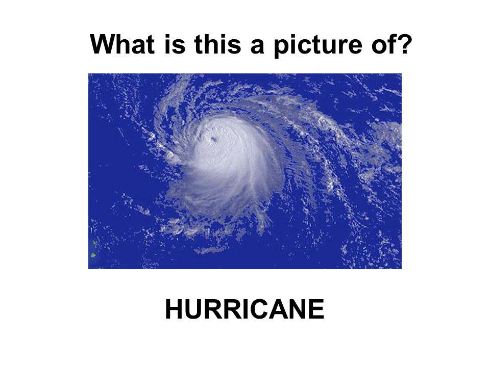 What is this a picture of? HURRICANE