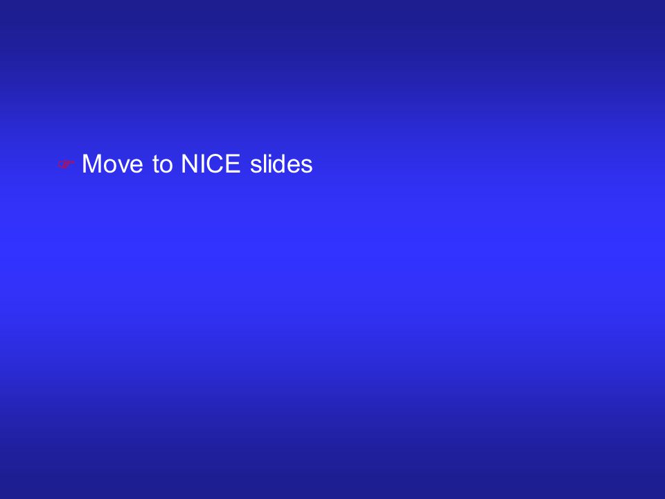 F Move to NICE slides