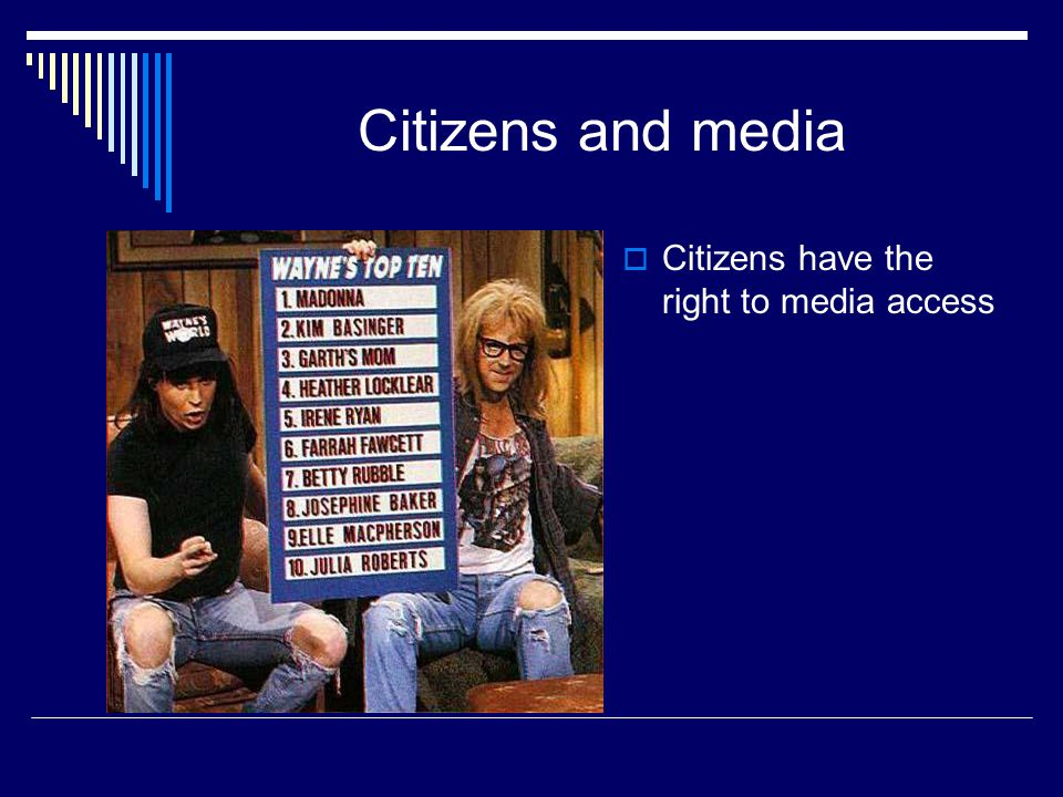 Citizens and media Citizens have the right to media access