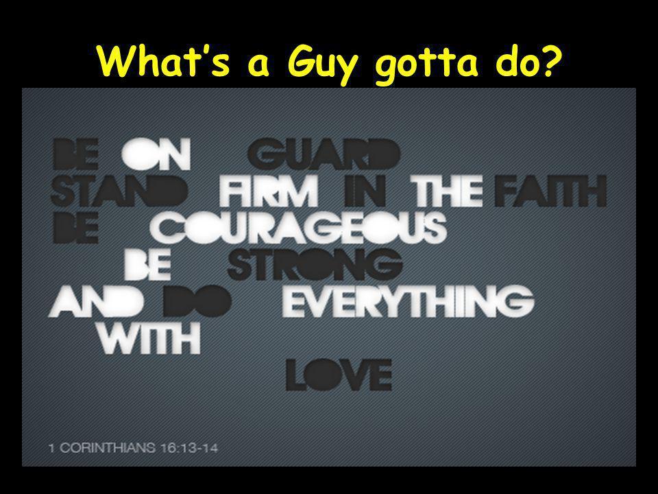 Whats a Guy gotta do?