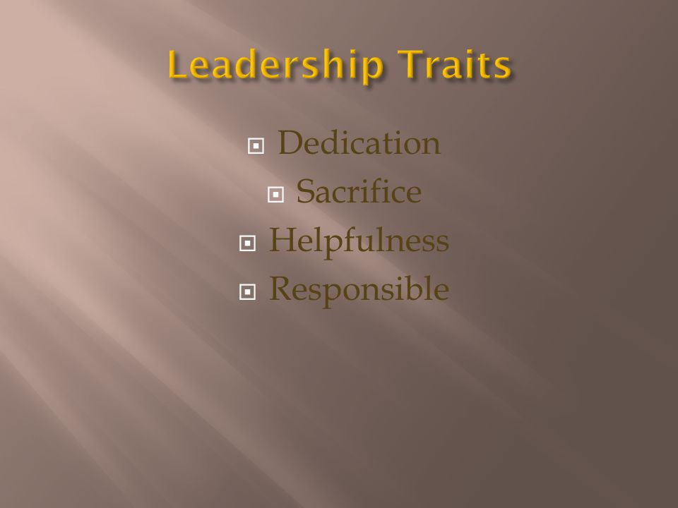 Dedication Sacrifice Helpfulness Responsible