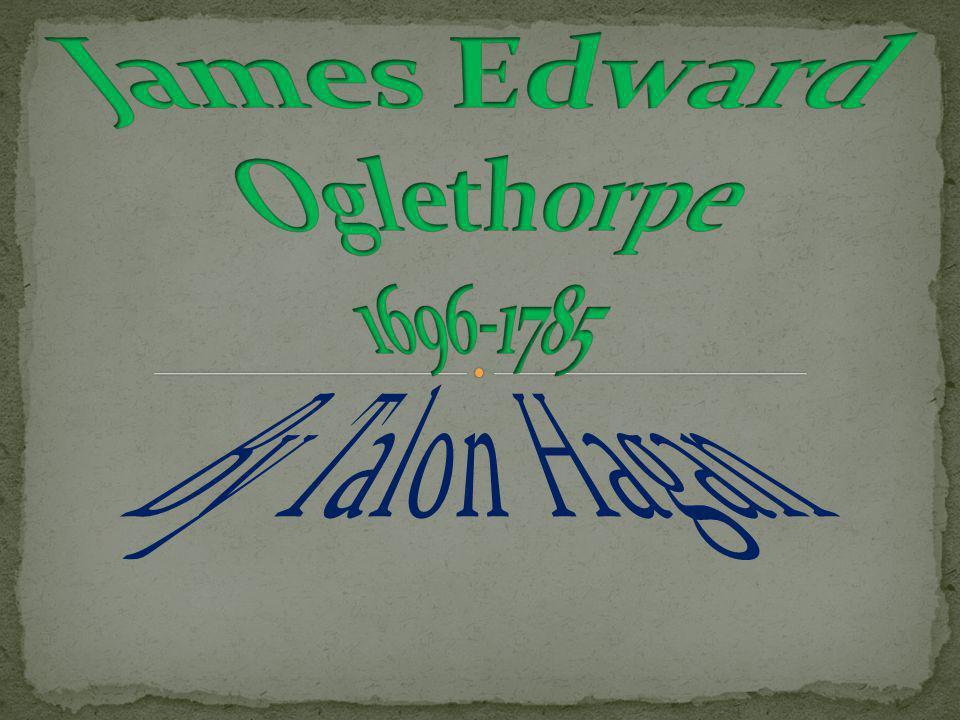 Resources: Oglethorpe: A Brief Biography: Phinizy Spalding http://georgiainfo.galileo.usg.edu/ogle1.html http://ushistoryimages.com/sources.shtm#Lhttp:// http://thethirteenthcolony.blogspot.com/2011/04/local -history-solomons-lodge-1 Historyhttp://www.sonofthesouth.net/revolutionary- war/british/james-edward-oglethorpe.htm http://georgiahandsonhistory.com/