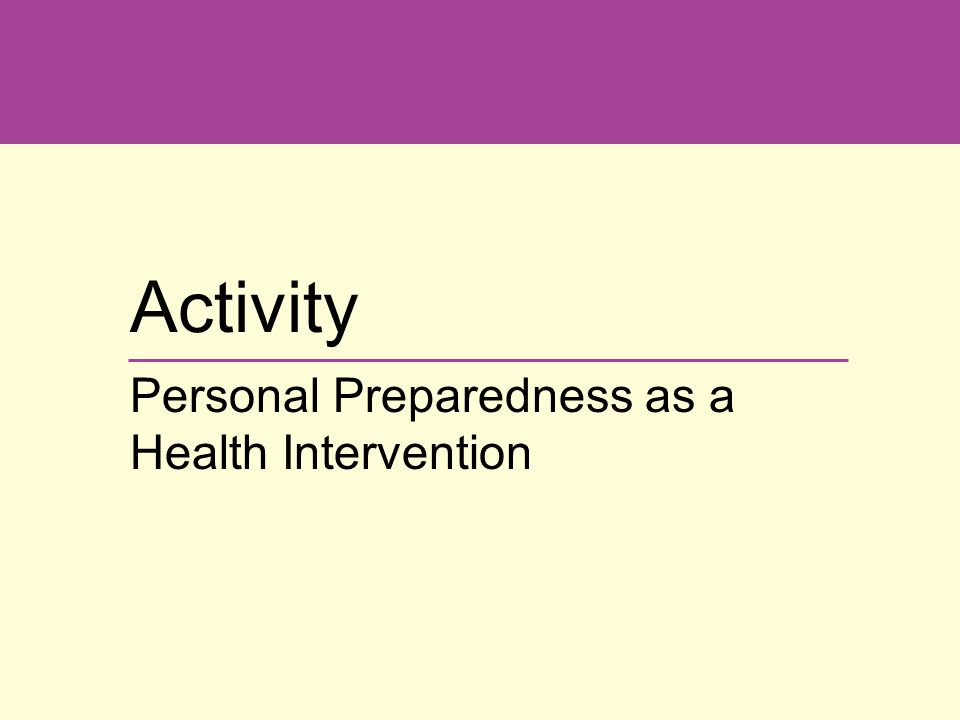Activity Personal Preparedness as a Health Intervention