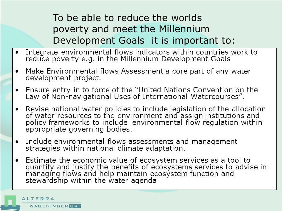 Integrate environmental flows indicators within countries work to reduce poverty e.g.