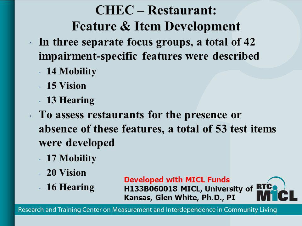 CHEC-R Utility Study Occupational Therapy Student Group (n = 4) Community Disability Consultant Group (n = 4) CHEC-R Training Establish inter-rater reliability (r 0.90) Assess 10 restaurants Send CHEC-R report Reassess after 3 months CHEC-R Training Establish inter-rater reliability (r 0.90) Assess 10 restaurants Advocate for change: speak with manager, write a letter, etc.