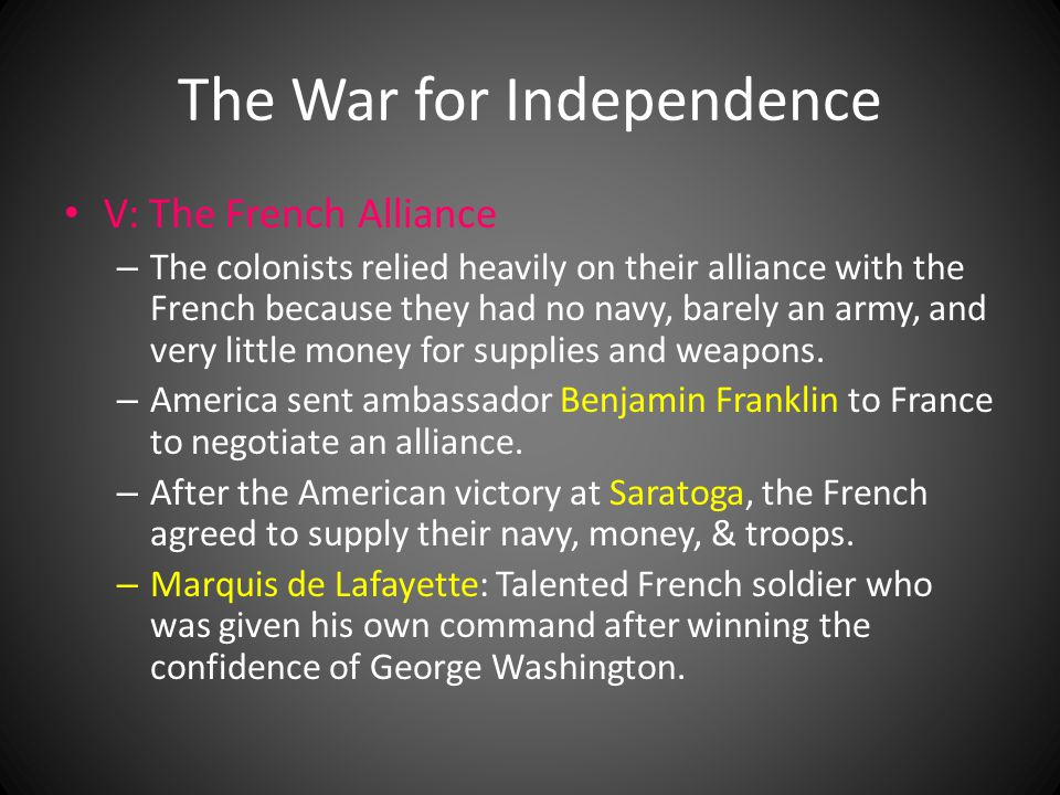 The War for Independence V: The French Alliance – The colonists relied heavily on their alliance with the French because they had no navy, barely an a