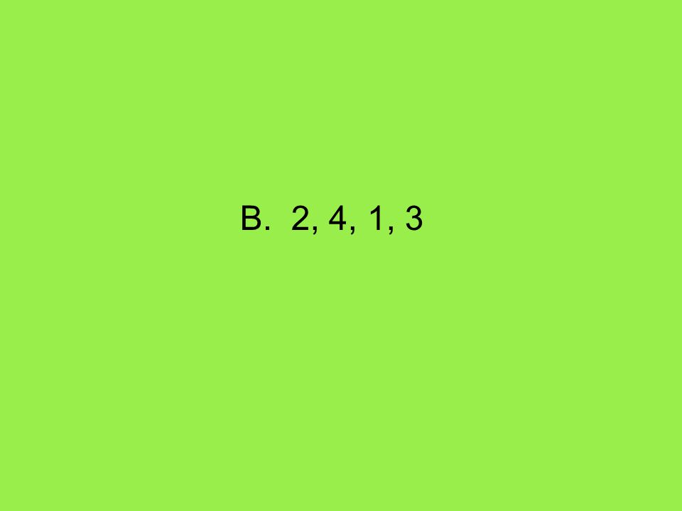 B. 2, 4, 1, 3