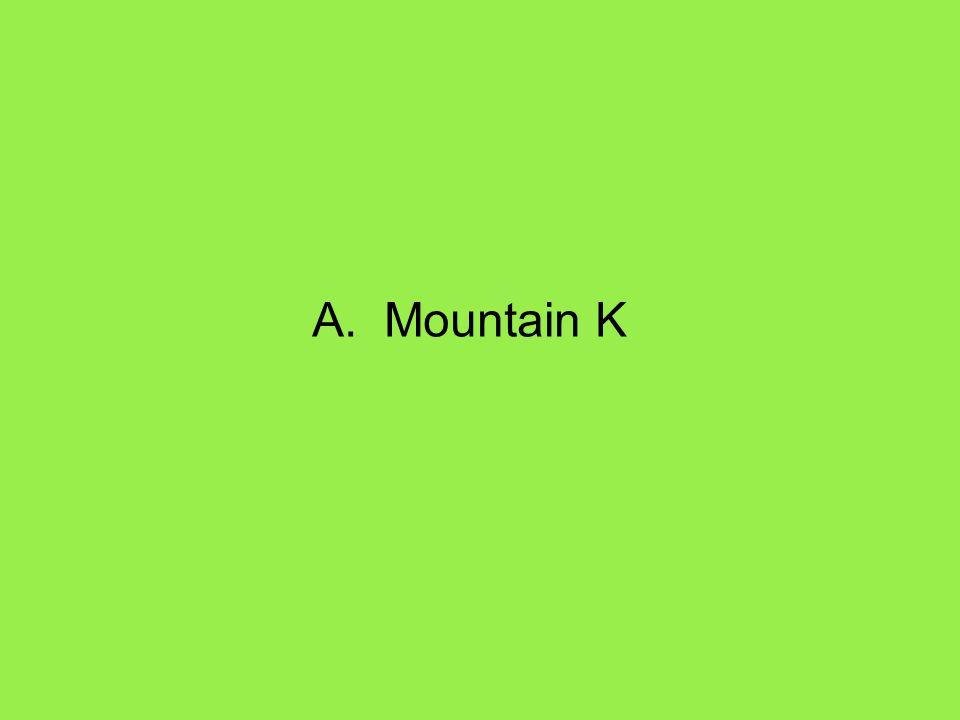A. Mountain K