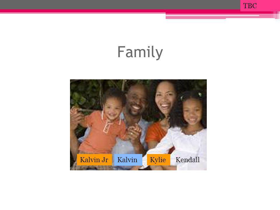 Family Kalvin JrKalvinKylieKendall TBC