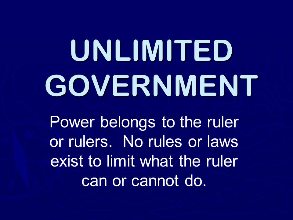 DICTATORSHIP One person has all the power in the government and dictates what people can and cant do.