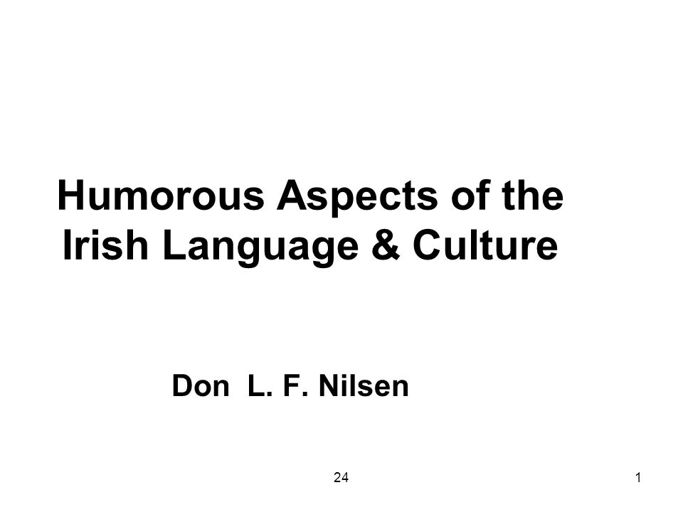 241 Humorous Aspects of the Irish Language & Culture Don L. F. Nilsen