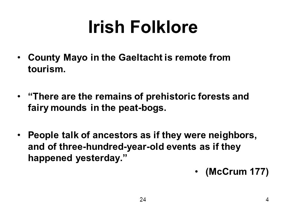 244 Irish Folklore County Mayo in the Gaeltacht is remote from tourism.