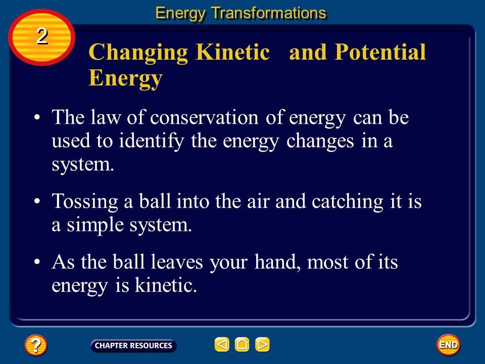 The Law of Conservation of Energy According to the law of conservation of energy, energy is never created or destroyed. The only thing that changes is