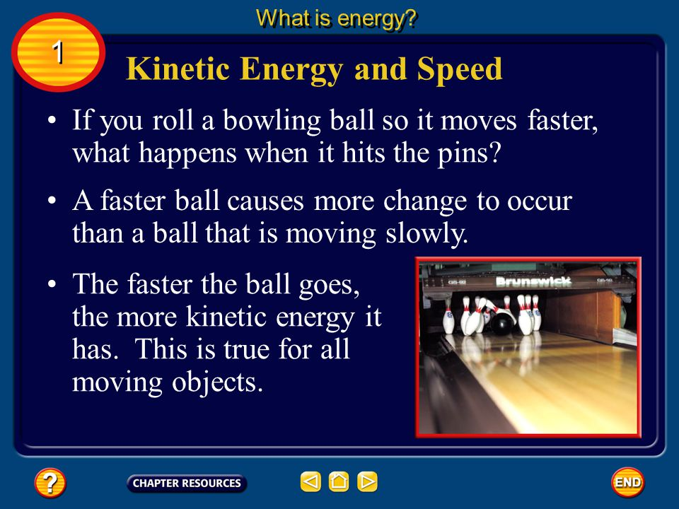 Things that move can cause change. Kinetic energy is the energy an object has due to its motion. Energy of Motion What is energy? 1 1 If an object isn