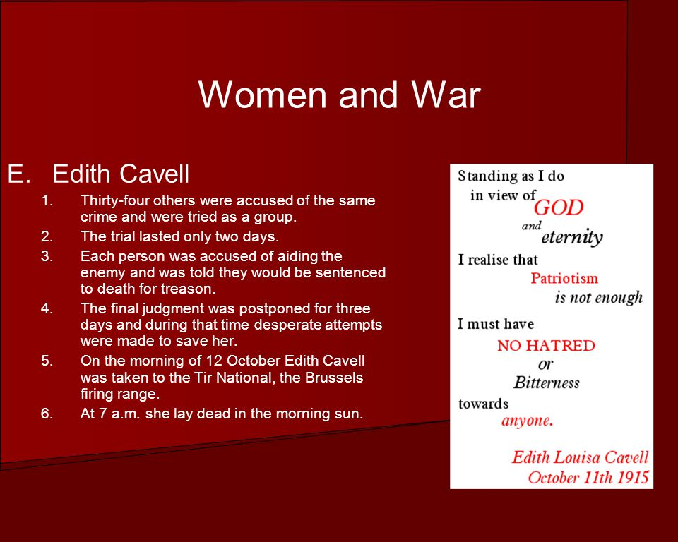 Women and War E.Edith Cavell 1.Thirty-four others were accused of the same crime and were tried as a group.