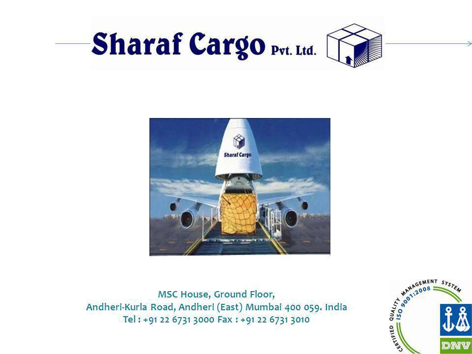 MSC House, Ground Floor, Andheri-Kurla Road, Andheri (East) Mumbai 400 059. India Tel : +91 22 6731 3000 Fax : +91 22 6731 3010
