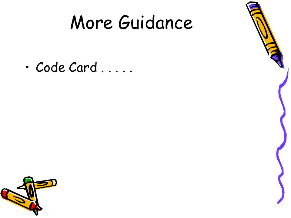 More Guidance Code Card.....