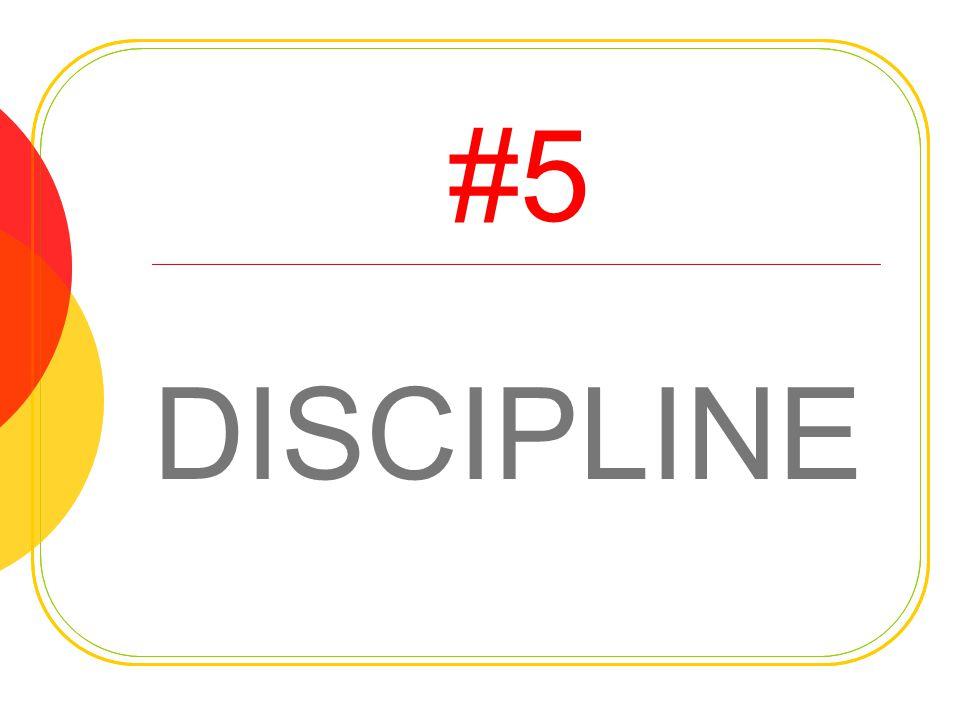 #5 DISCIPLINE