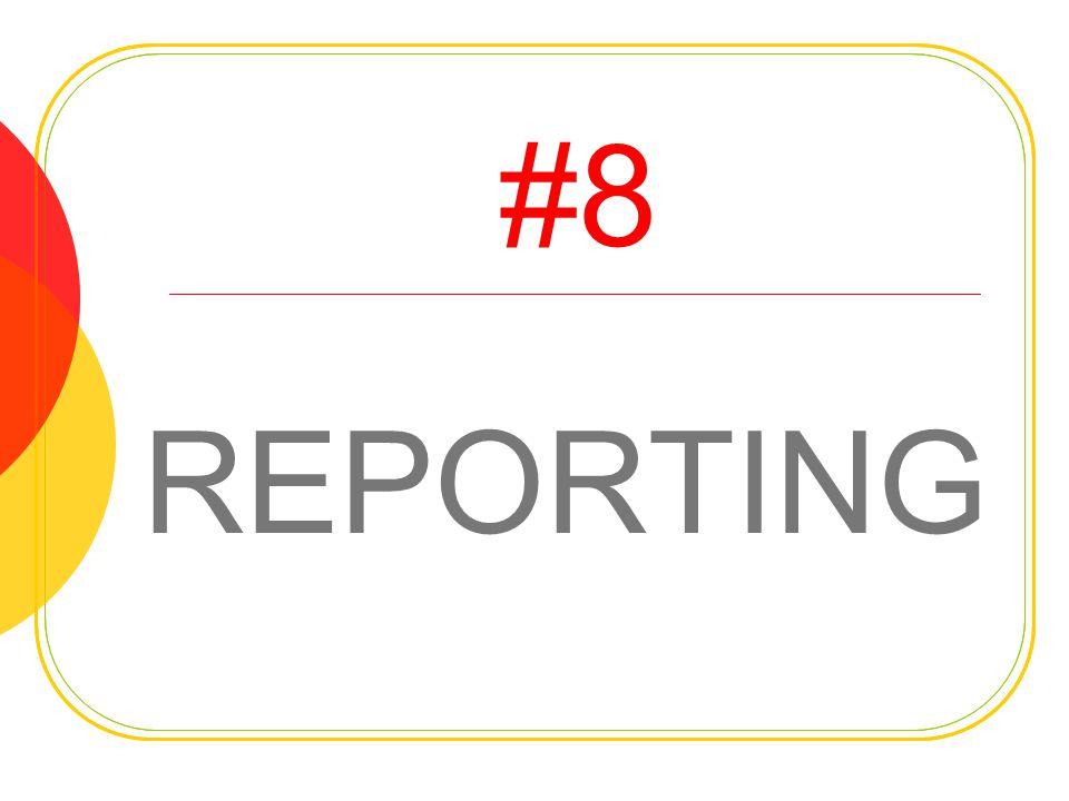 #8 REPORTING