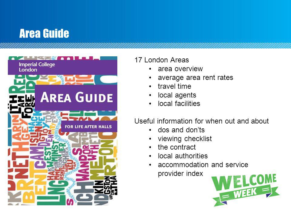 Area Guide 17 London Areas area overview average area rent rates travel time local agents local facilities Useful information for when out and about d