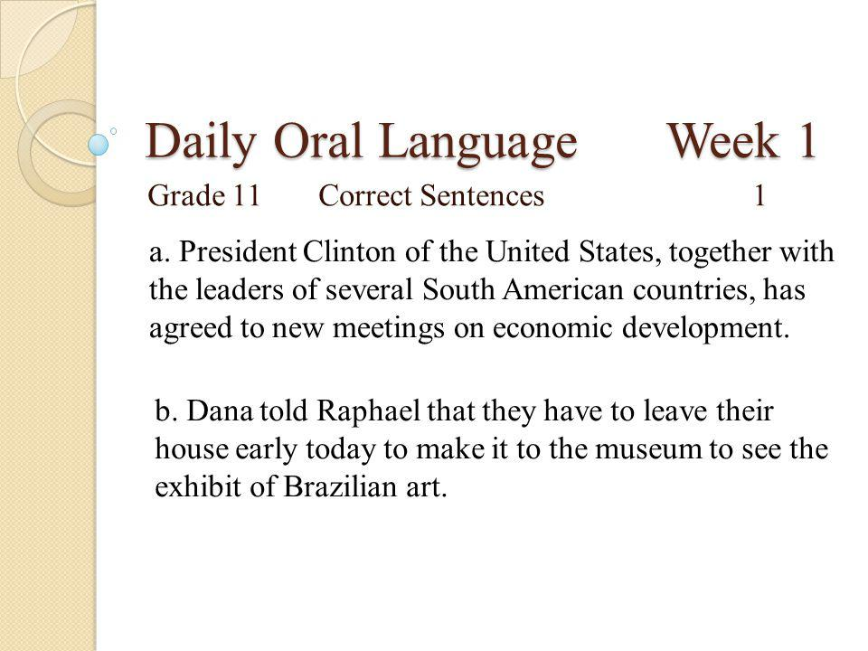 Daily Oral Language Week 1 Grade 11Correct Sentences1 a. President Clinton of the United States, together with the leaders of several South American c