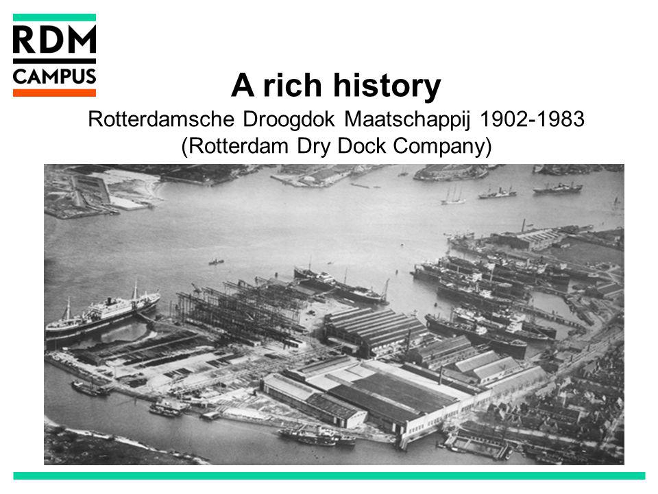 A rich history Rotterdamsche Droogdok Maatschappij 1902-1983 (Rotterdam Dry Dock Company)