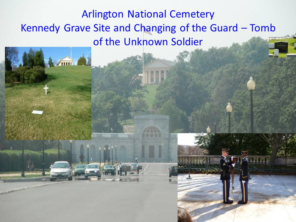 Arlington National Cemetery Kennedy Grave Site and Changing of the Guard – Tomb of the Unknown Soldier