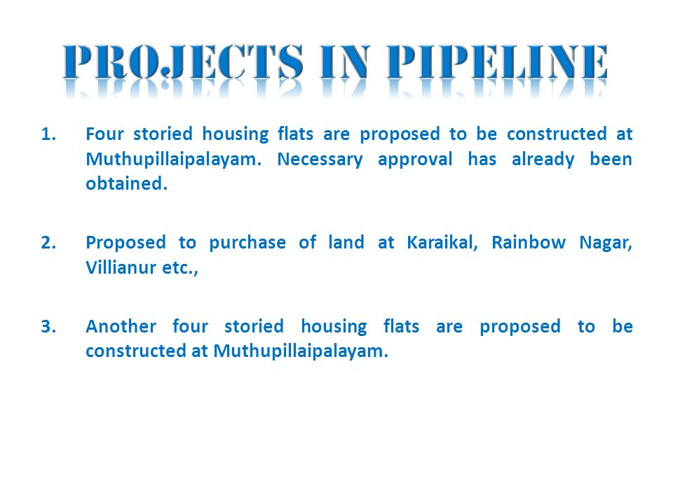 1.Four storied housing flats are proposed to be constructed at Muthupillaipalayam.