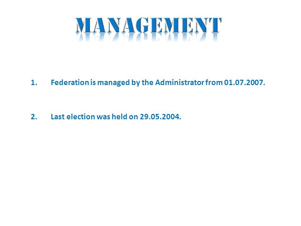 1.Federation is managed by the Administrator from 01.07.2007.
