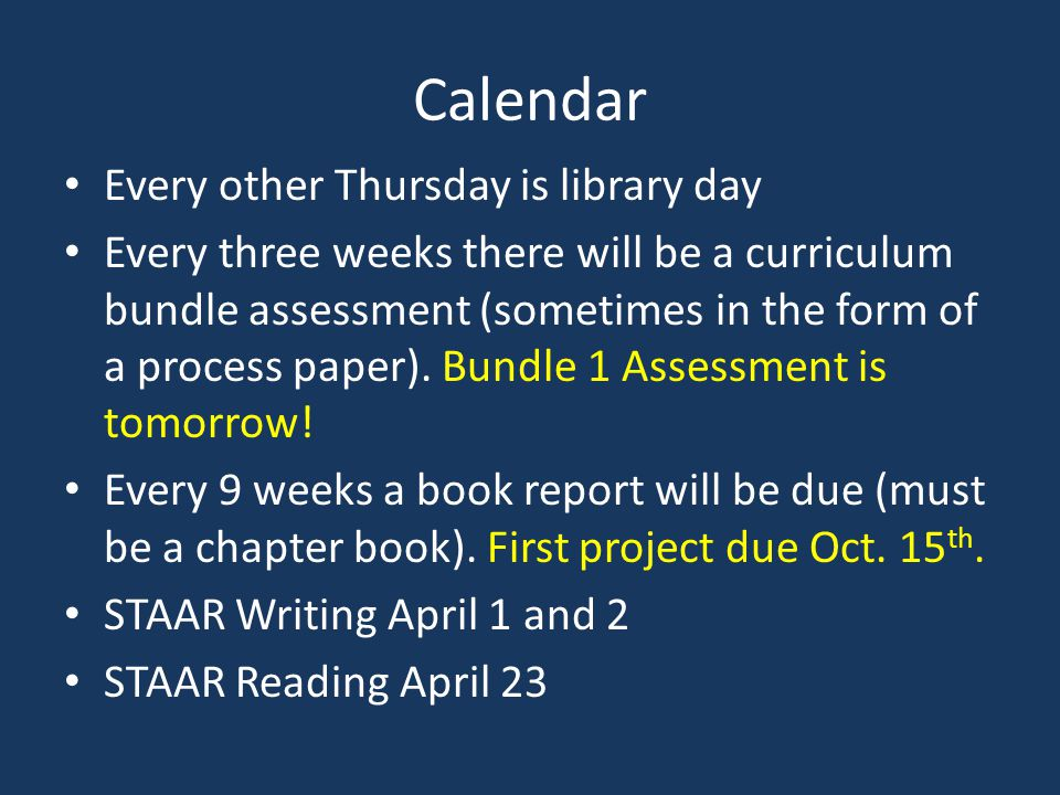 Calendar Every other Thursday is library day Every three weeks there will be a curriculum bundle assessment (sometimes in the form of a process paper)