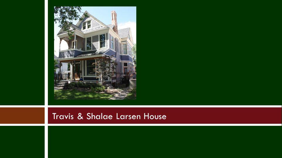 Larsen-McNutt House This 1890 home was originally built by John W.