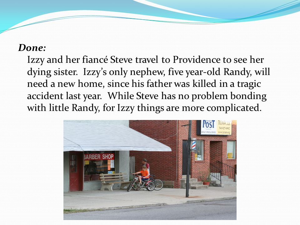 Done: Izzy and her fiancé Steve travel to Providence to see her dying sister.