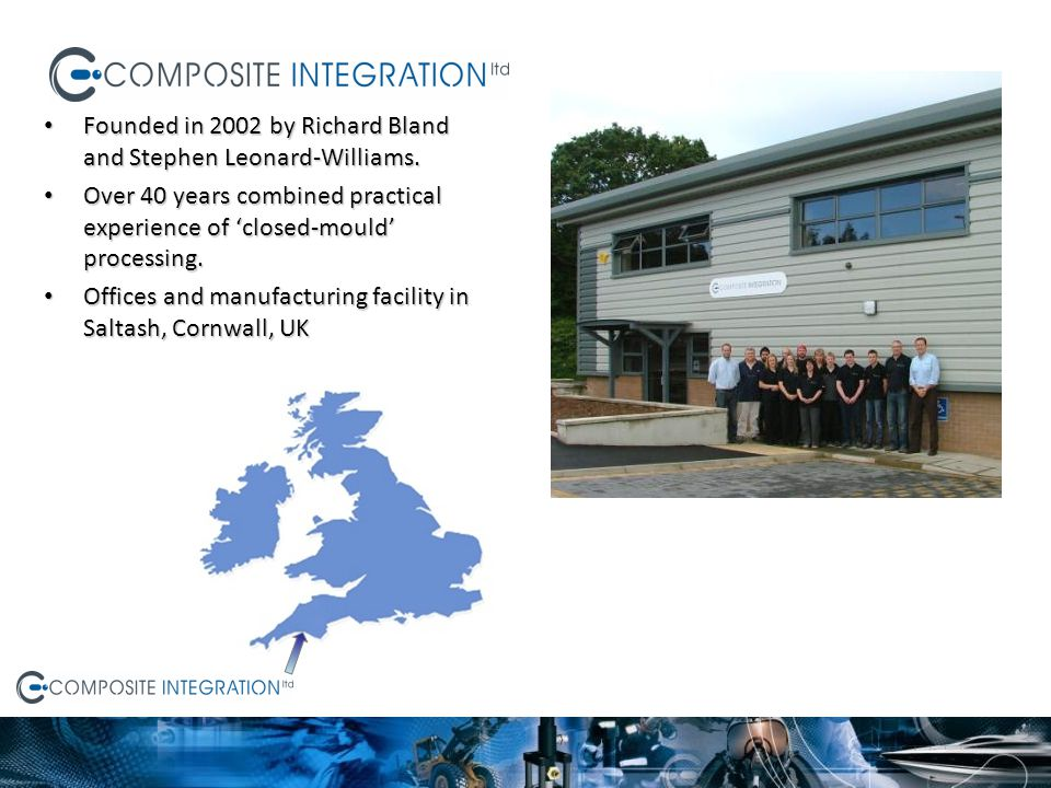 Turnover £1.6 million Turnover £1.6 million 15 employees 15 employees World wide distribution in more that 20 countries World wide distribution in more that 20 countries Purpose built 9000ft² facility Purpose built 9000ft² facility ISO 9001 accredited ISO 9001 accredited Our aim is to provide practical and innovative manufacturing solutions supported by practical experience.