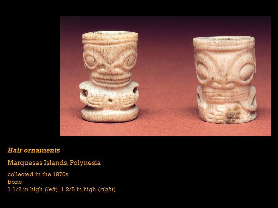 Hair ornaments Marquesas Islands, Polynesia collected in the 1870s bone 1 1/2 in.high (left), 1 2/5 in.high (right)