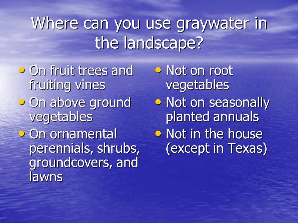 Where can you use graywater in the landscape.