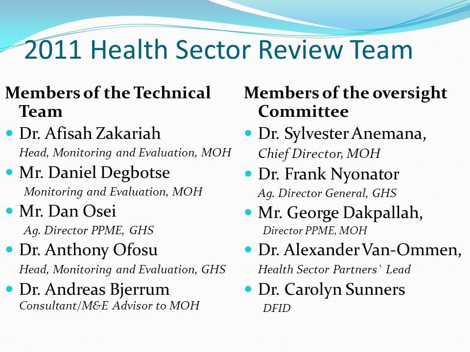 2011 Health Sector Review Team Members of the Technical Team Dr.