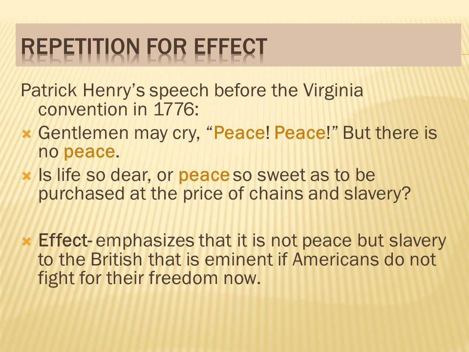 Patrick Henrys speech before the Virginia convention in 1776: Gentlemen may cry, Peace.