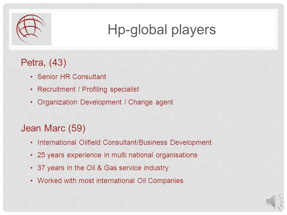 Hp-global players The Connector Oliver, German, (45) Managing Director of Human Power Global Limited, ex KCA Deutag Group HR Manager 15 years experien