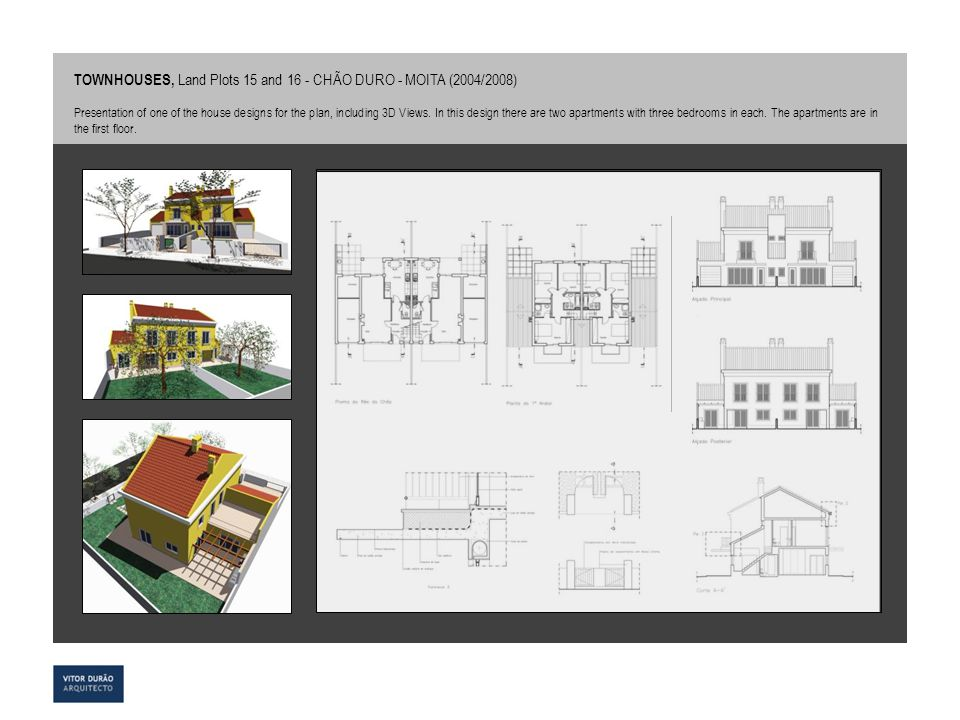 TOWNHOUSES, Land Plots 15 and 16 - CHÃO DURO - MOITA (2004/2008) Presentation of one of the house designs for the plan, including 3D Views. In this de